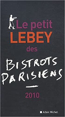 Téléchargement Le petit Lebey des bistrots parisiens pdf