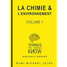 La chimie et l'environnement: Volume 1 (Things you should know (Questions and answers)) (French Edition)