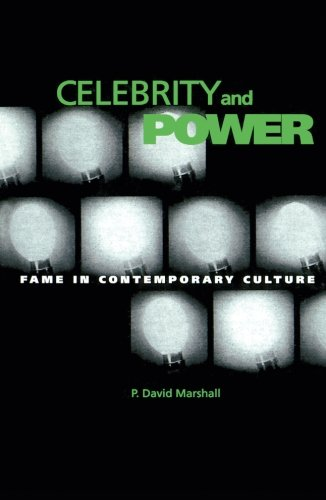 Celebrity And Power: Fame and Contemporary Culture