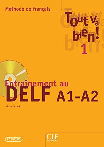 Tout Va Bien !: Cahier Delf A1/a2 + Cd Audio 1 (English