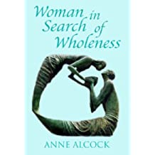 Woman in Search of Wholeness, A Journey with the Samaritan Woman: Reflection, Relaxation and Response by Anne Alcock (30-Jul-1998) Paperback