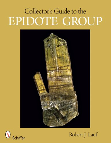 Collector's Guide to the Epidote Group (Schiffer Earth Science Monographs)