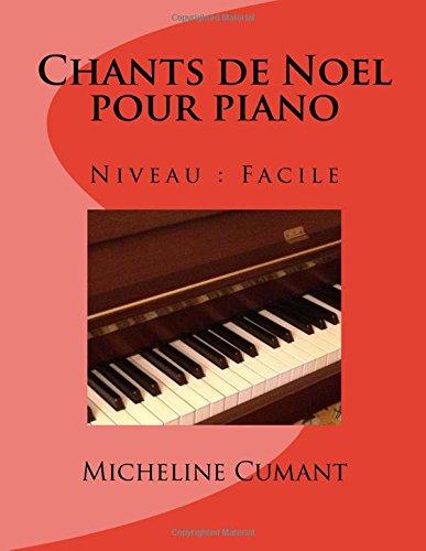 Chants de Noel pour piano Niveau facile (Volume 1)  [Cumant, Micheline] (Tapa Blanda)