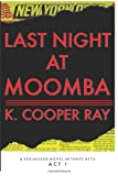 Last Night at Moomba: Act 1, K. Ray, 1484130839