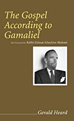 The Gospel According to Gamaliel: (Gerald Heard Reprint)