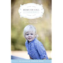 Moms On Call Toddler Book (Moms On Call Parenting Books 3)