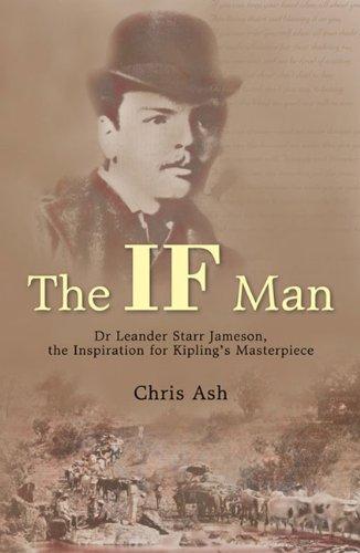 The If Man: Dr Leander Starr Jameson, the Inspiration for Kipling's Masterpiece