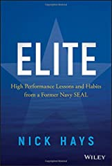 Proven tools to take your team and yourself to the next level Elite: High Performance Lessons and Habits from a Former Navy SEAL is a practical, no-nonsense guide to elevate your leadership skills and drive your team to their maximum potentia...