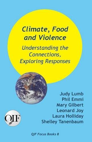 Climate, Food and Violence: Understanding the Connections, Exploring Responses PDF