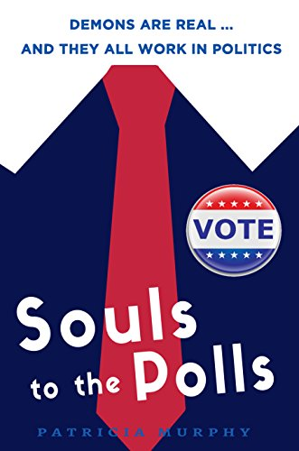 Souls to the Polls: A Maggie Frew Novel (Demon Campaign Series Book 1) by [Murphy, Patricia]
