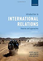 Introduction to International Relations 7e: Theories and Approaches