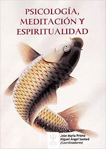 Psicologia, MEDITACION, y espiritualidad: 35 EOS PSICOLOGÍA: Amazon.es: Prieto Zamora, José María, Santed Germán, Miguel Ángel: Libros