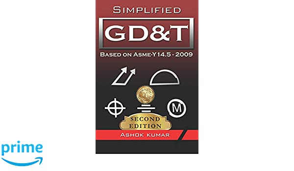 Simplified GD&T: Based on ASME-Y 14 5-2009 (Edition): Amazon