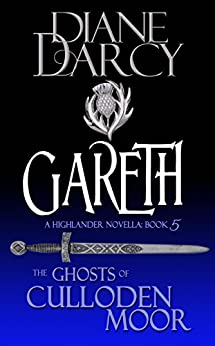 Gareth: A Highlander Romance (The Ghosts of Culloden Moor Book 5) by [Darcy, Diane]