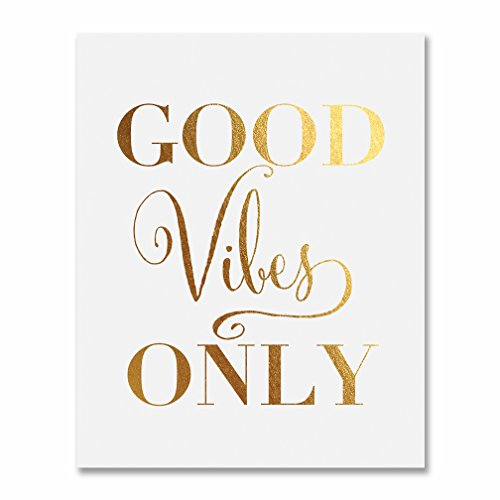 - Good Vibes Only Art Print Home Living Room Decor Wall Artwork Inspirational Quote Metallic Gold Foil on White Poster 5 inches x 7 inches Digibuddha C36