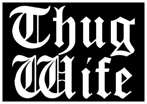 New Black Comedy Sticker Thug Wife Life Parody Cute 2-Pac Tupac Shakur Hip - Parody Thug Life