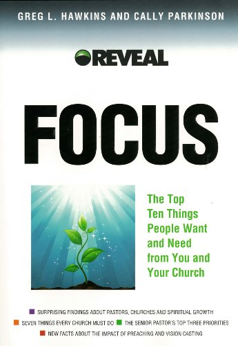 Free Focus: The Top Ten Things People Want and Need from You and Your Church