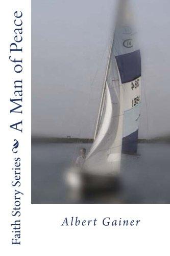 Al Gainer   A Man Of Peace  World So Bright   Faith Stories   Volume 1