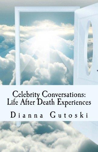 Celebrity Conversations: Life After Death Experiences