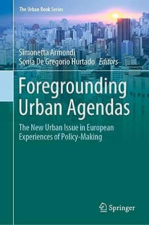 Foregrounding Urban Agendas: The New Urban Issue in European ...