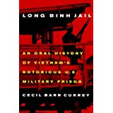 Long Binh Jail: An Oral History of Vietnam's Notorious U.S. Military Prison by Cecil B. Currey (1999-11-01)