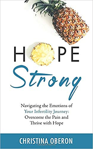 Hope Strong Navigating The Emotions Of Your Infertility