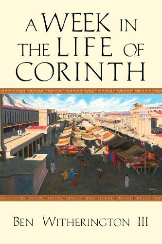A Week in the Life of Corinth (The Day In The Life Of A Slave)