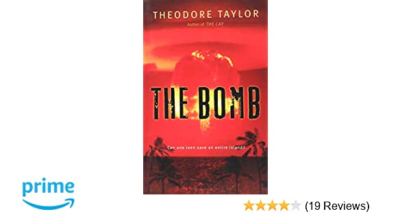 The Bomb Theodore Taylor 9780152061654 Books