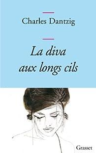La diva aux longs cils par Charles Dantzig