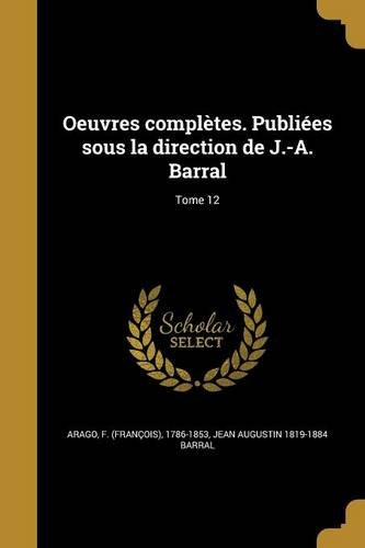 Oeuvres Completes. Publiees Sous La Direction de J.-A. Barral; Tome 12 (French Edition) pdf epub