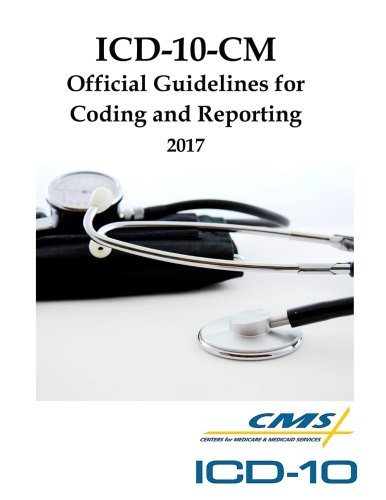 ICD-10-CM Official Guidelines for Coding and Reporting: 2017