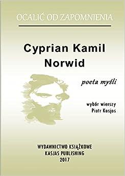 Book Ocalić od Zapomnienia: Cyprian Kamil Norwid (Polish Edition)