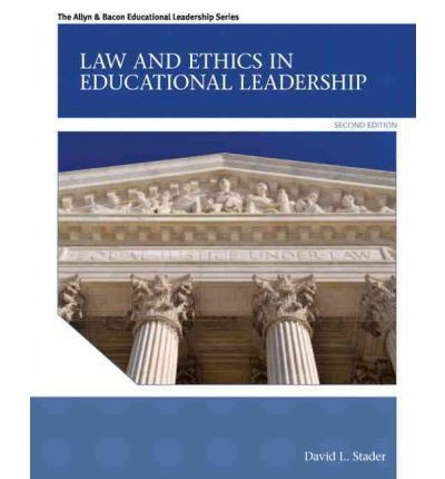 [(Law and Ethics in Educational Leadership )] [Author: David L. Stader] [Feb-2012]