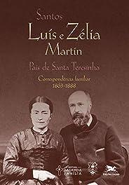 Santos Luís e Zélia Martin: Correspondência familiar (1863-1888)
