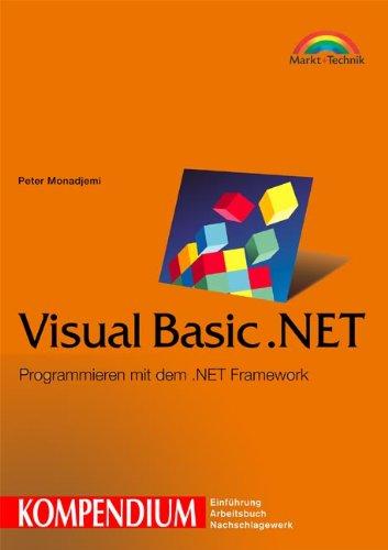 Visual Basic.NET - Kompendium Programmieren mit dem .NET-Framework (Kompendium/Handbuch)