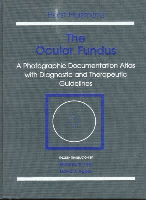 The Ocular Fundus: A Photographic Documentation Atlas With Diagnostic and Therapeutic Guidelines
