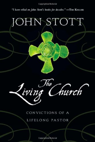 The Living Church: Convictions of a Lifelong Pastor pdf