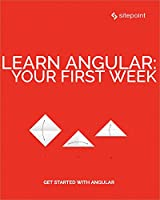 Learn Angular: Your First Week Front Cover