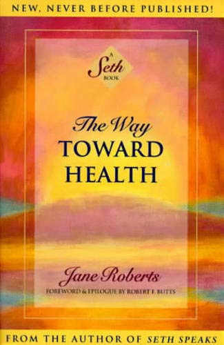 The Way Toward Health: A Seth Book (Health Safety And Manners 1)