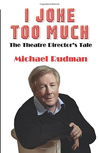 I Joke Too Much: The Theatre Director's Tale