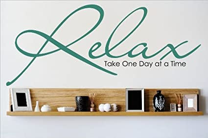 Design With Vinyl Omg 602 As Seen Relax Take One Day At A Time Quote