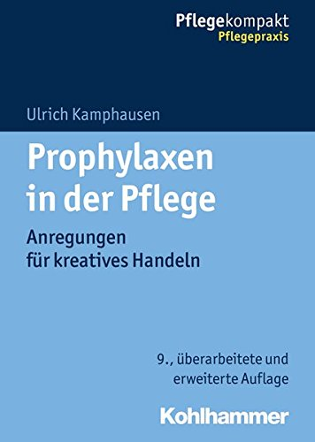 Prophylaxen In Der Pflege  Anregungen Für Kreatives Handeln  Pflegekompakt