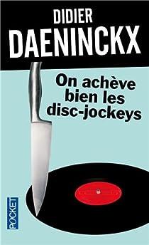 On achève bien les disc-jockeys par Daeninckx