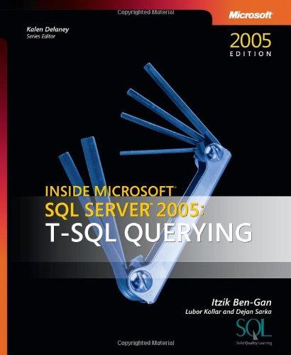 Inside Microsoft SQL Server 2005: T-SQL Querying (Developer Reference)