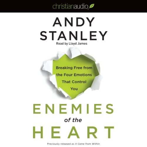 Enemies of the Heart: Breaking Free from the Four Emotions That Control You Audiobook [Free Download by Trial] thumbnail