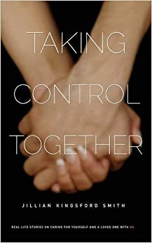 taking-control-together-real-life-stories-for-caring-for-yourself-a-loved-one-with-multiple-sclerosis