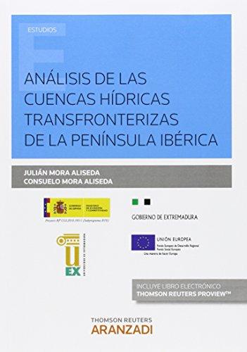 Descargar Libro Análisis De Las Cuencas Hídricas Transfronterizas De La Peninsula Ibérica Julian Mora Aliseda