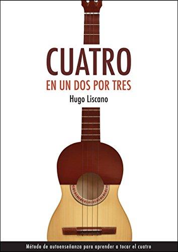 Descargar Libro Cuatro En Un Dos Por Tres: Método De Autoenseñanza Hugo Liscano
