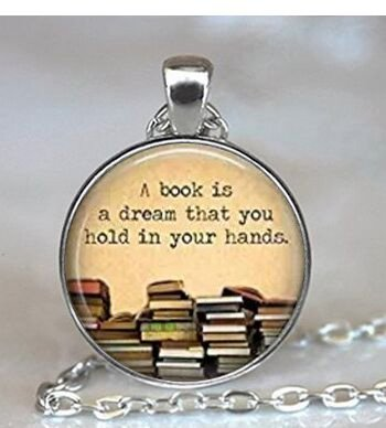 Round A book is a dream you can hold in your hands quote glass dome pendant necklace