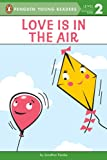 Love Is in the Air (Penguin Young Readers, Level 2)